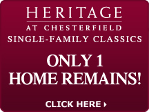Heritage at Chesterfield - Single Family Classics - only 1 home remains