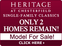 Heritage at Chesterfield - Single Family Classics - only 2 homes remain