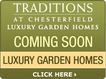 Traditions at Chesterfield - Luxury Garden Homes - Coming Soon