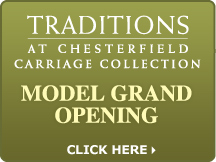 Traditions at Chesterfield - Model Grand Opening - October 4th and 5th