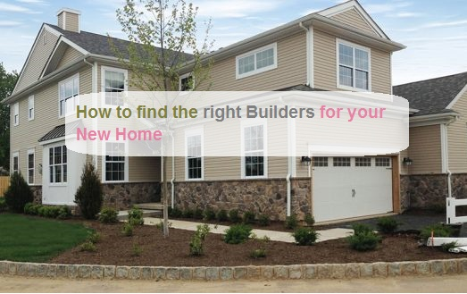 right Builders for your New Home